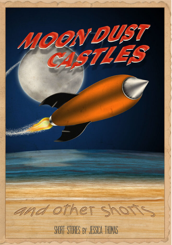 Moon Dust Castles by Jessica E. Thomas